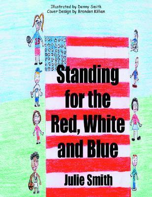 Standing for the Red, White and Blue Julie     Smith