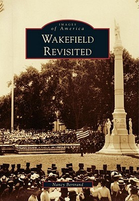 Wakefield Revisited  by  Nancy Bertrand