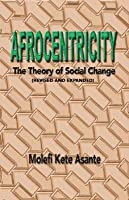 Afrocentricity: The Theory of Social Change