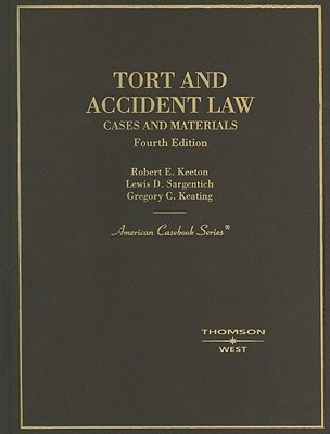 Tort and Accident Law: Cases and Materials  by  Robert E. Keeton