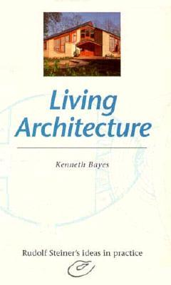 Living Architecture  by  Kenneth Bayes