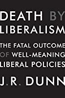 Death by Liberalism