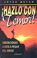 Hazlo Con Temor!: Do It! Afraid