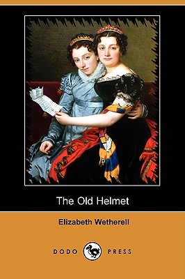 The Old Helmet  by  Elizabeth Wetherell
