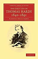 The Early Life of Thomas Hardy, 1840 1891