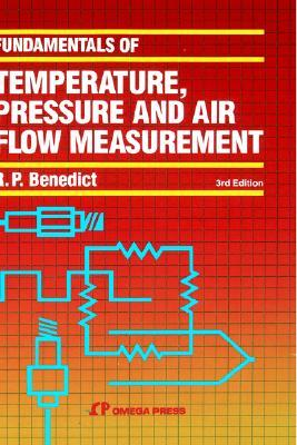 Fundamentals of Temperature, Pressure and Flow Measurements Robert P. Benedict