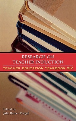 Research on Teacher Induction: Teacher Education Yearbook XIV  by  Julie Rainer Dangel