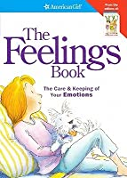 The Feelings Book: The Care & Keeping of Your Emotions