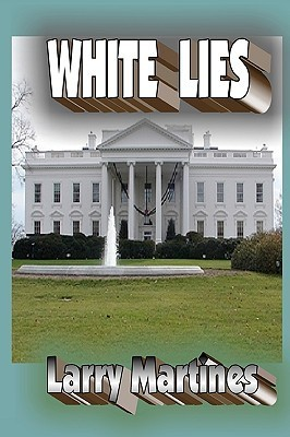 White Lies: Government Cover-Up  by  Larry Martines