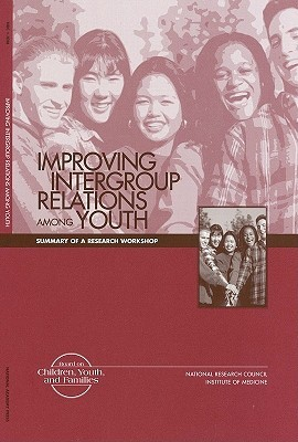 Improving Intergroup Relations Among Youth: Summary of a Research Workshop Forum on Adolescence