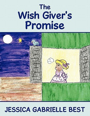The Wish Givers Promise  by  JESSICA GABRIELLE BEST