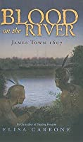 Blood on the River: James Town 1607