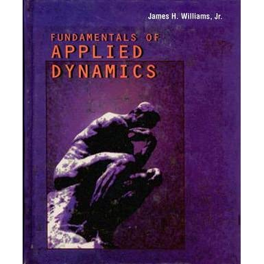 Fundamentals of Applied Dynamics Revised Printing - James H. Williams Jr.