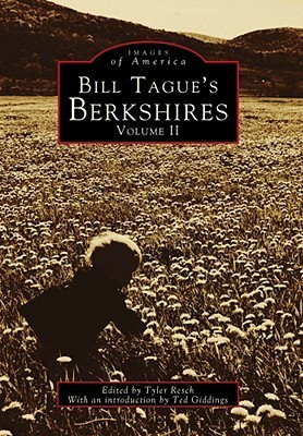 Bill Tagues Berkshires: Volume II  by  Tyler Resch