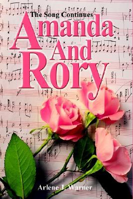 Amanda and Rory: The Song Continues  by  Arlene J. Warner