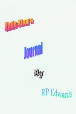 Katie Kings Journal  by  RP Edwards