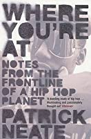 Where You're At: Notes from the Frontline of a Hip Hop Planet