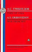 Griboyedov: Woe from Wit (Russian Texts)