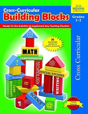 Cross-Curricular Building Blocks - Grades 1-2: Ready-To-Use Activities to Supplement Any Teaching Situation Bonnie J. Krueger