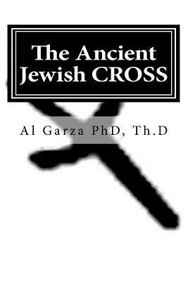 The Ancient Jewish Cross  by  Al Garza