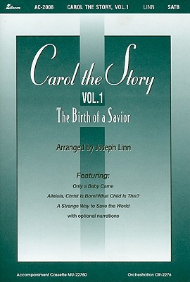 Carol the Story, Volume 1: The Birth of a Savior Joseph Linn