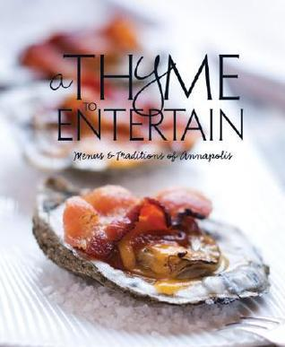 A Thyme to Entertain  by  Junior League of Annapolis