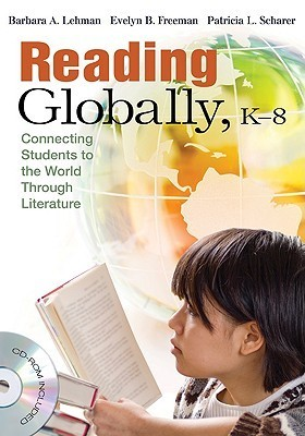 Reading Globally, K-8: Connecting Students to the World Through Literature [With CDROM] Barbara A. Lehman