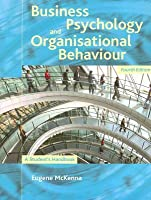 Business Psychology and Organisational Behavior: A Student's Handbook