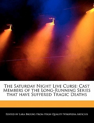 The Saturday Night Live Curse: Cast Members of the Long-Running Series That Have Suffered Tragic Deaths  by  Lara Brooks