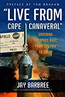 """Live from Cape Canaveral"": Covering the Space Race, from Sputnik to Today"