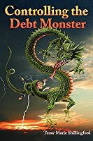 Controlling the Debt Monster: A Guide to Managing Your Money