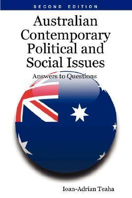 Australian Contemporary Political and Social Issues: Answers to Questions  by  Ioan-Adrian Teaha