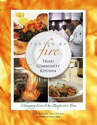 Tested  by  Fire: Triad Community Kitchen by Jeff Bacon