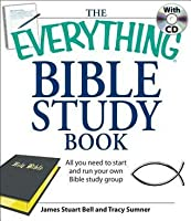The Everything Bible Study Book: All You Need to Understand the Bible: On Your Own or in a Group [With CDROM]