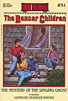 The Mystery of the Singing Ghost (The Boxcar Children, #31)
