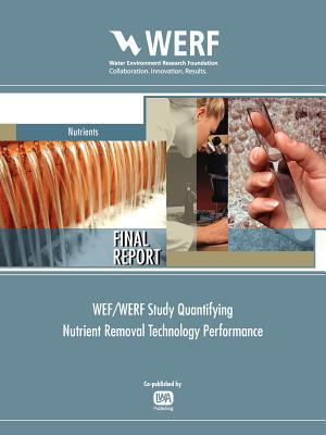 Wef/Werf Study Quantifying Nutrient Removal Technology Performance  by  Charles B. Bott