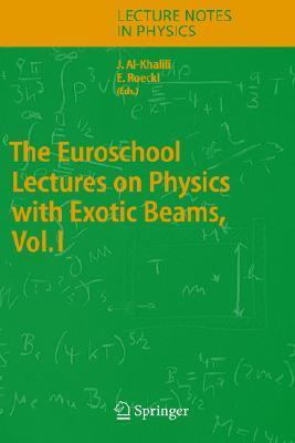 The Euroschool Lectures On Physics With Exotic Beams Vol. 1  by  Jim Al-Khalili