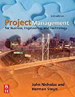 Project Management for Business, Engineering, and Technology: Principles and Technology