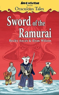 Oraculous Tales: Sword of the Ramurai Becky Ances