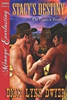 Stacy's Destiny (The Town of Pearl, #2)