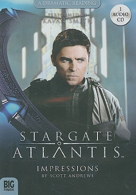 Stargate Atlantis: Impressions (Stargate Audiobooks Series 2.2) Scott K. Andrews