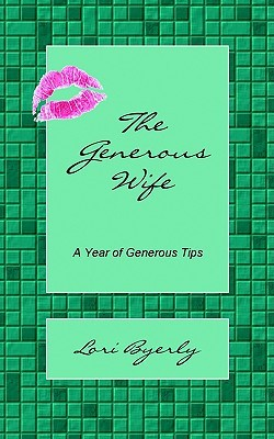 The Generous Wife  by  Lori Byerly