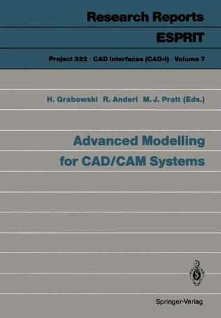 Advanced Modelling for CAD/CAM Systems  by  Hans Grabowski
