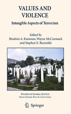 Values and Violence: Intangible Aspects of Terrorism  by  Ibrahim Karawan