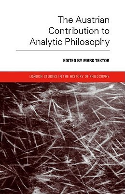 The Astrian Contribution to Analytic Philosophy Markus Textor