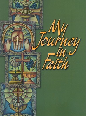 My Journey in Faith: Student Response Book  by  Rodney L. Rathmann