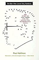 The Man Who Loved Only Numbers: The Story of  Paul Erdős and the Search for Mathematical Truth