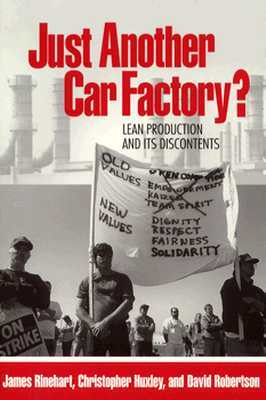 Just Another Car Factory?: Lean Production and Its Discontents James Rinehart