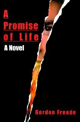 A Promise of Life  by  Gordon Froede