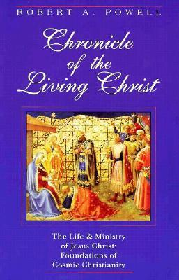Chronicle of the Living Christ  by  Robert Powell